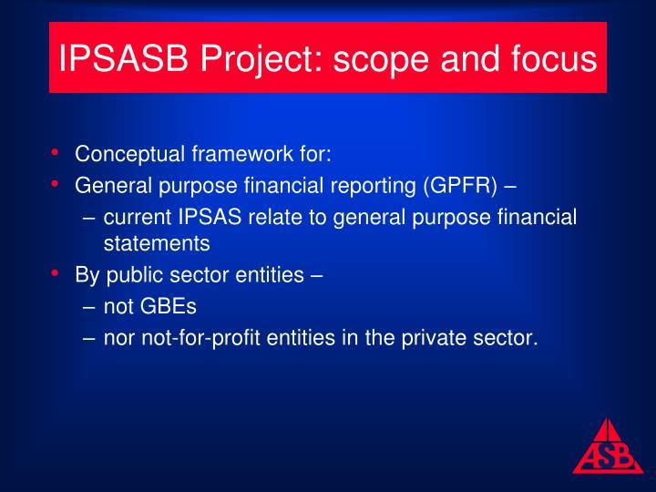 IPSASB Project: scope and focus