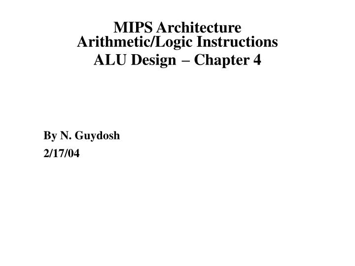 mips architecture arithmetic logic instructions alu design chapter 4 n.