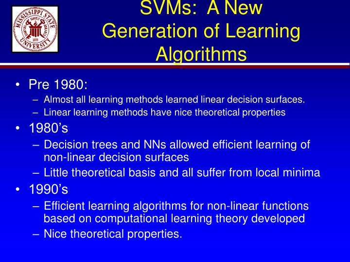 Svms a new generation of learning algorithms