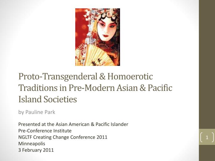 Proto transgenderal homoerotic traditions in pre modern asian pacific island societies