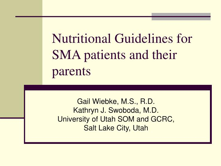 nutritional guidelines for sma patients and their parents n.