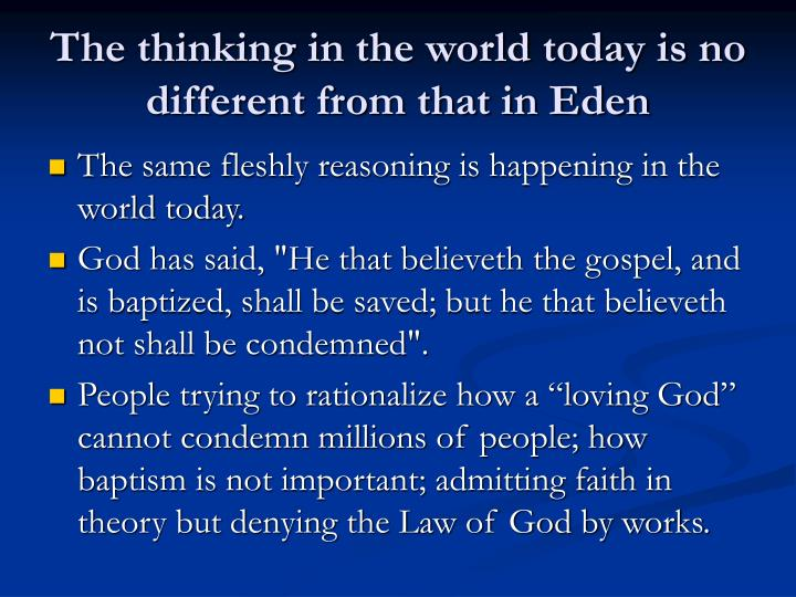 The thinking in the world today is no different from that in Eden