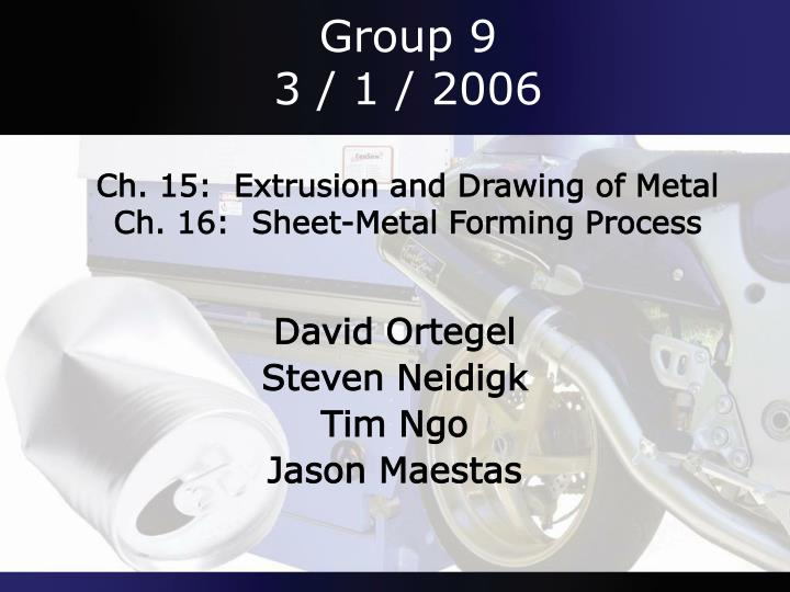 group 9 3 1 2006 ch 15 extrusion and drawing of metal ch 16 sheet metal forming process n.