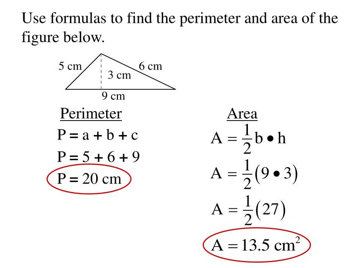 Use formulas to find the perimeter and area of the