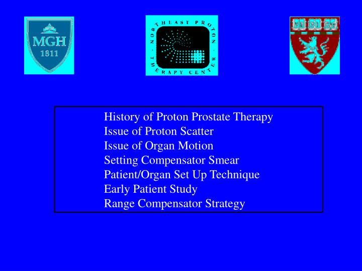 History of Proton Prostate Therapy