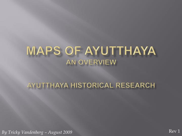 maps of ayutthaya an overview ayutthaya historical research n.