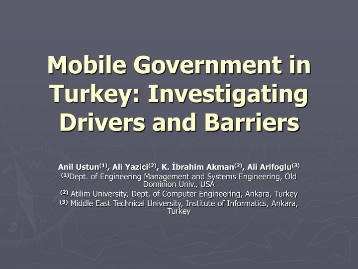 mobile government in turkey investigating drivers and barriers n.