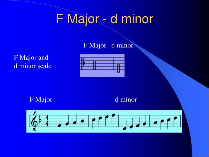 F Major - d minor