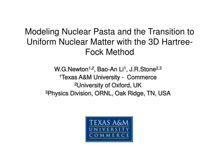 modeling nuclear pasta and the transition to uniform nuclear matter with the 3d hartree fock method n.