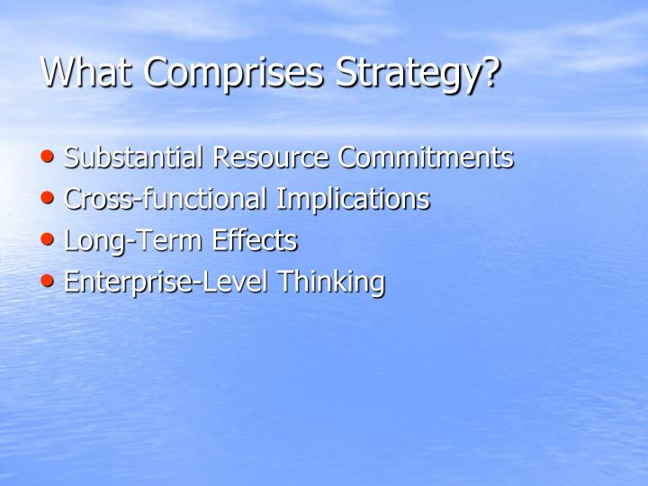 What comprises strategy