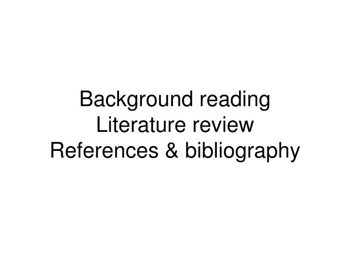 background reading literature review references bibliography n.
