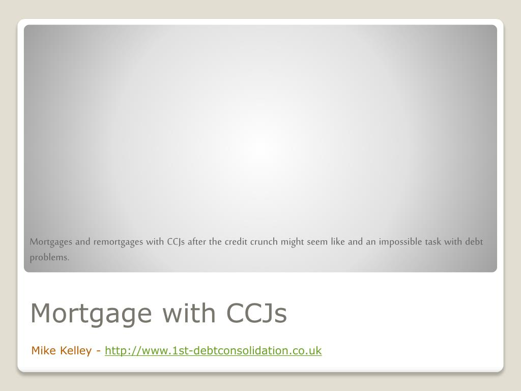 mortgage with ccjs l.