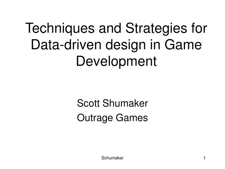techniques and strategies for data driven design in game development n.