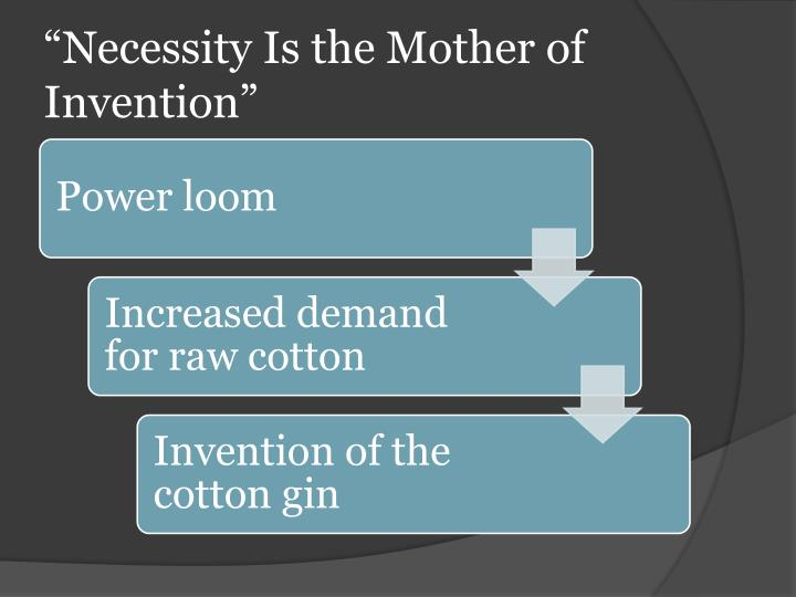 """""""Necessity Is the Mother of Invention"""""""
