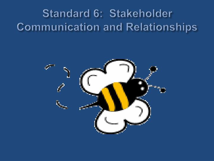 standard 6 stakeholder communication and relationships n.
