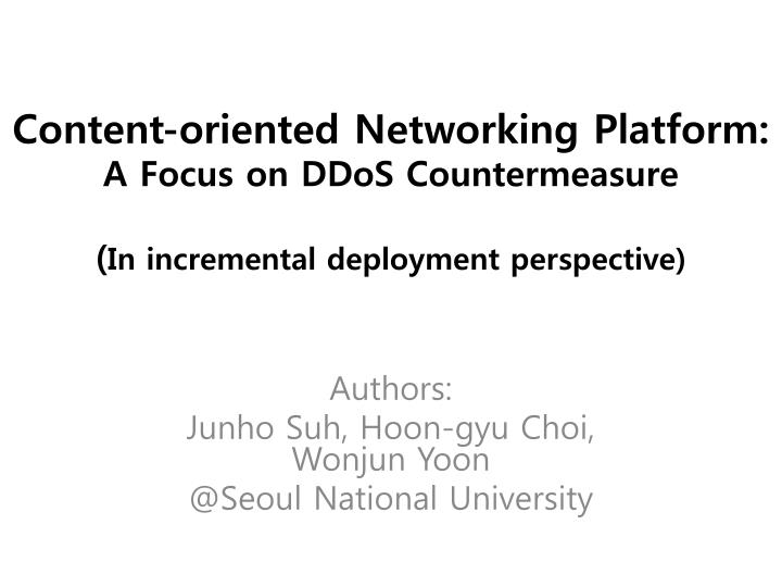 Content-oriented Networking Platform: