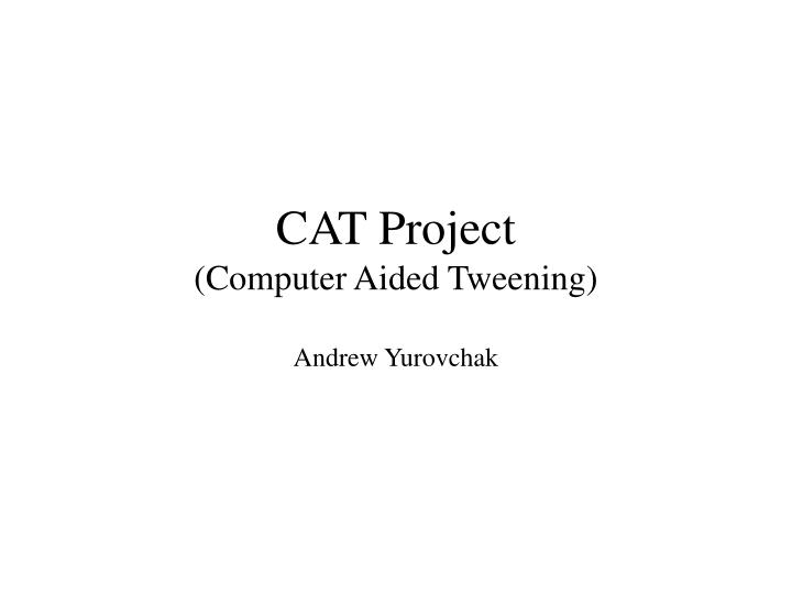 cat project computer aided tweening n.