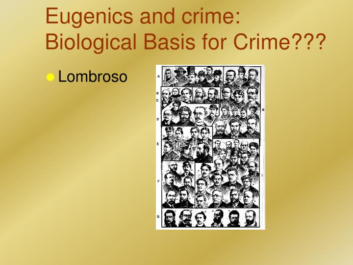 social and biological reasoning behind crime Sociobiology is a field of biology that aims to examine and explain social behavior in terms of evolutionit draws from disciplines including ethology, anthropology, evolution, zoology, archaeology, and population geneticswithin the study of human societies, sociobiology is closely allied to darwinian anthropology, human behavioral ecology and evolutionary psychology.