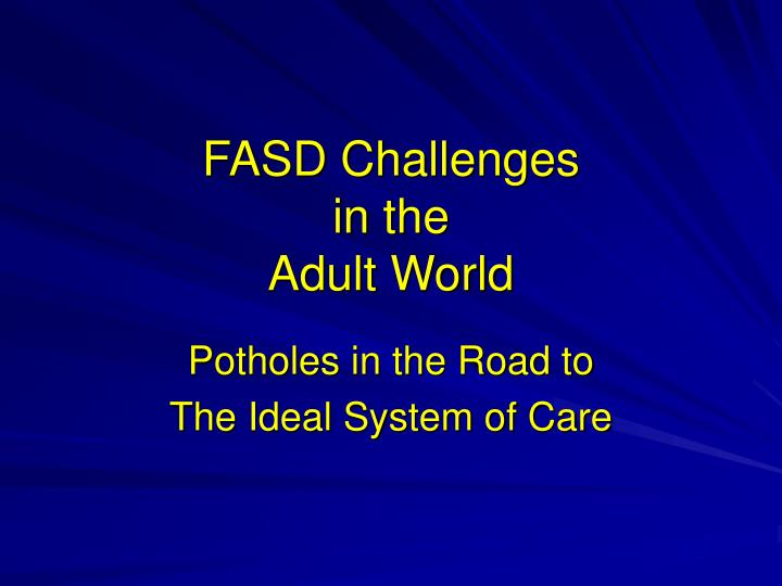fasd challenges in the adult world n.