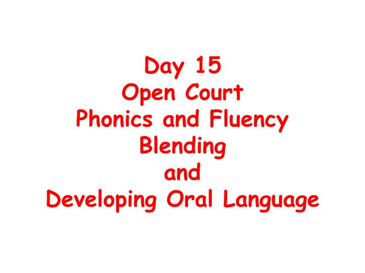 day 15 open court phonics and fluency blending and developing oral language n.