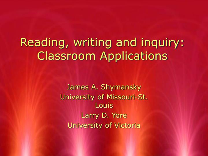 Reading writing and inquiry classroom applications