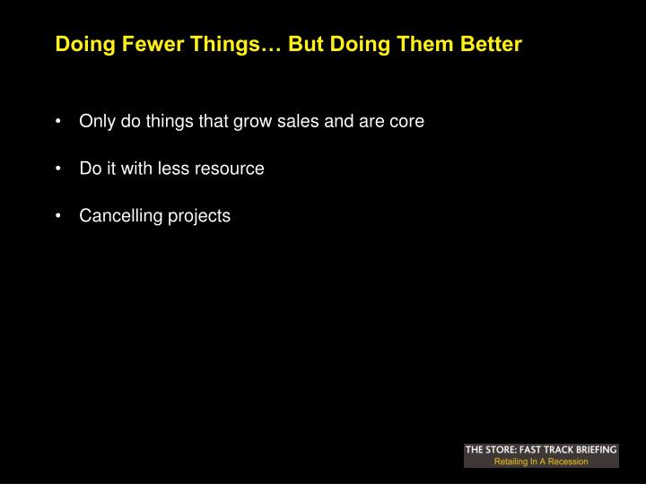 Doing Fewer Things… But Doing Them Better