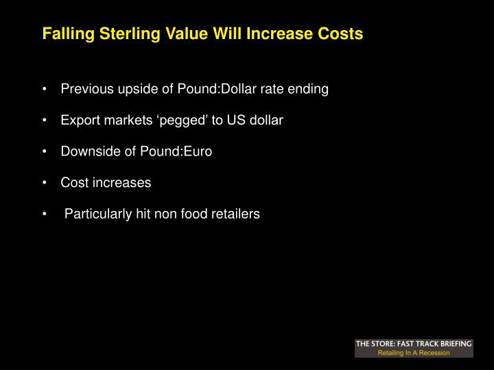 Falling Sterling Value Will Increase Costs