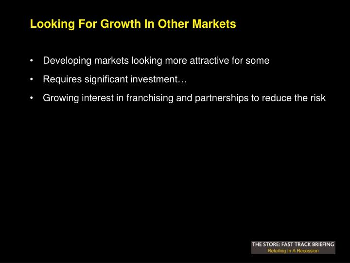 Looking For Growth In Other Markets