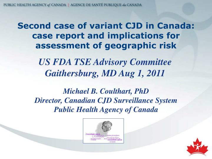second case of variant cjd in canada case report and implications for assessment of geographic risk n.
