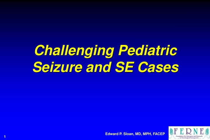 challenging pediatric seizure and se cases n.