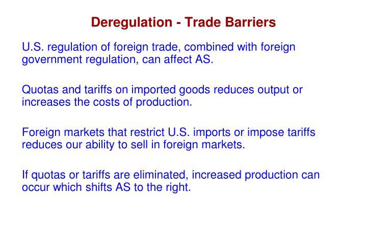 Deregulation - Trade Barriers