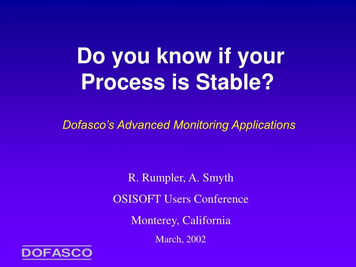 do you know if your process is stable n.