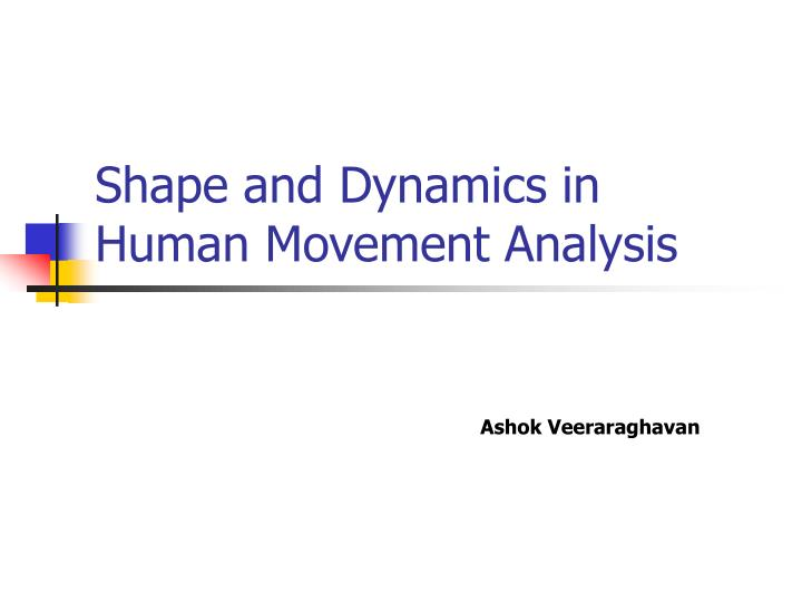 shape and dynamics in human movement analysis n.