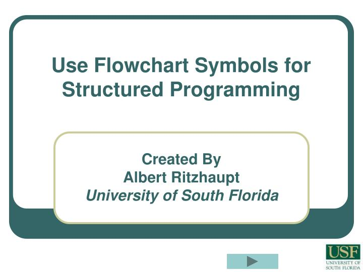 Ppt Use Flowchart Symbols For Structured Programming Powerpoint
