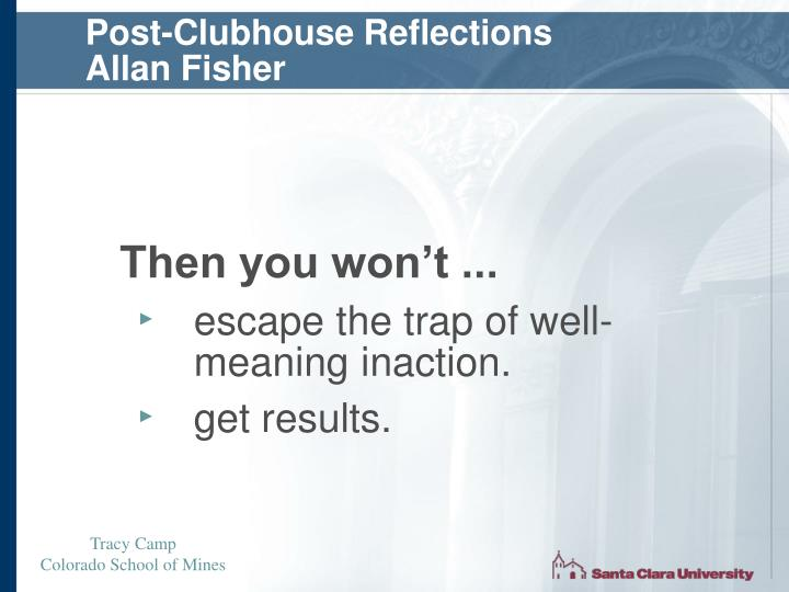 Post-Clubhouse Reflections