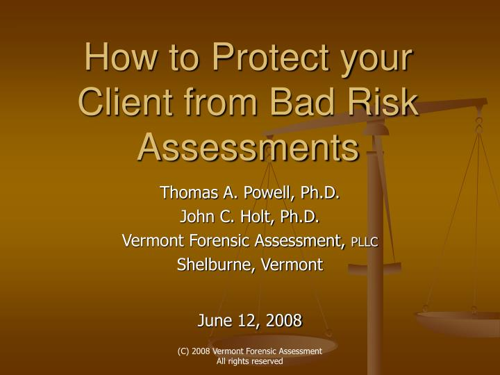 how to protect your client from bad risk assessments n.