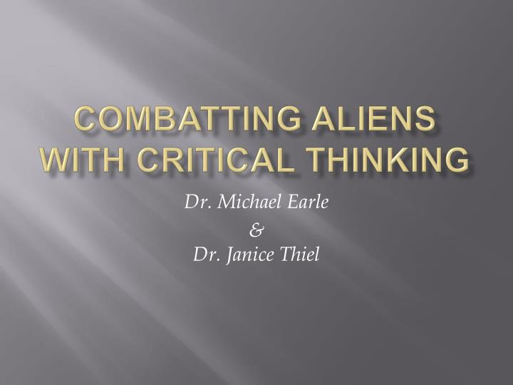 combatting aliens with critical thinking n.