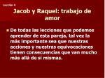 jacob y raquel trabajo de amor