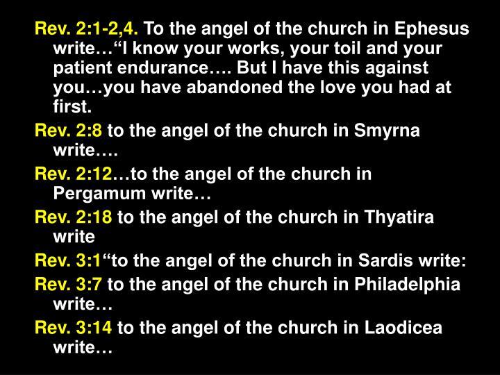 Rev. 2:1-2,4.