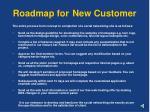 roadmap for new customer