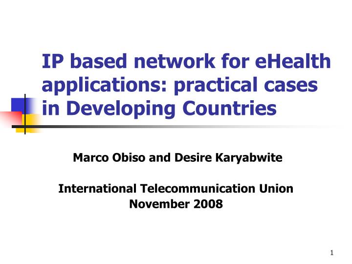 ip based network for ehealth applications practical cases in developing countries n.