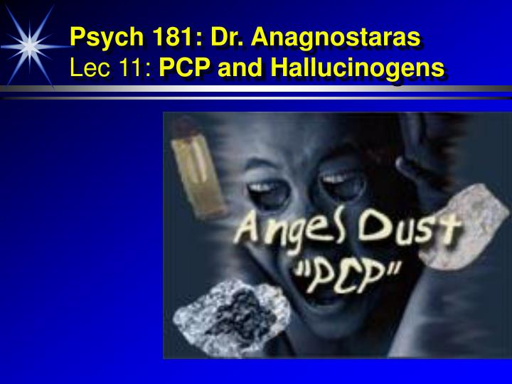psych 181 dr anagnostaras lec 11 pcp and hallucinogens n.