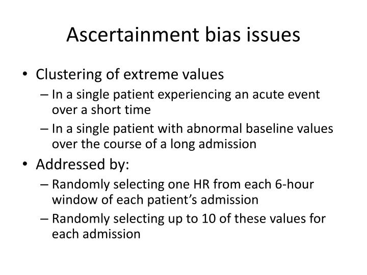 Ascertainment bias issues