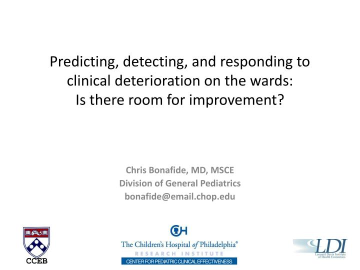 Predicting, detecting, and responding to clinical deterioration on the wards: