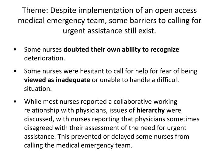 Theme: Despite implementation of an open access medical emergency team, some barriers to calling for urgent assistance still exist.