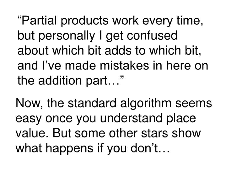 Now, the standard algorithm seems easy once you understand place value. But some other stars show what happens if you don't…