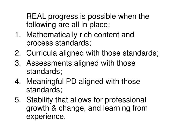 REAL progress is possible when the following are all in place: