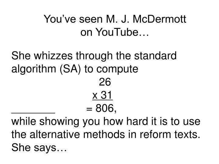 She whizzes through the standard algorithm (SA) to compute
