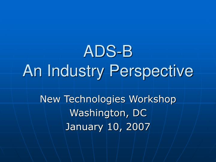 ads b an industry perspective n.