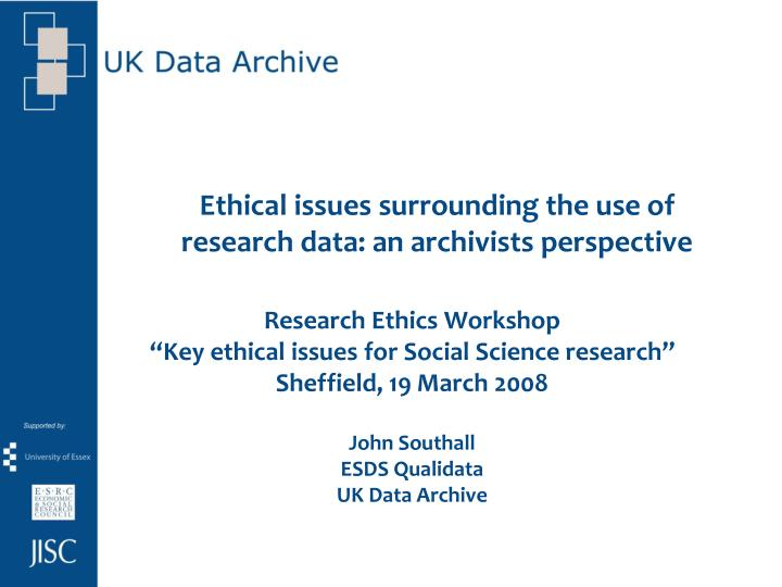 ethical issues surrounding the use of research data an archivists perspective n.